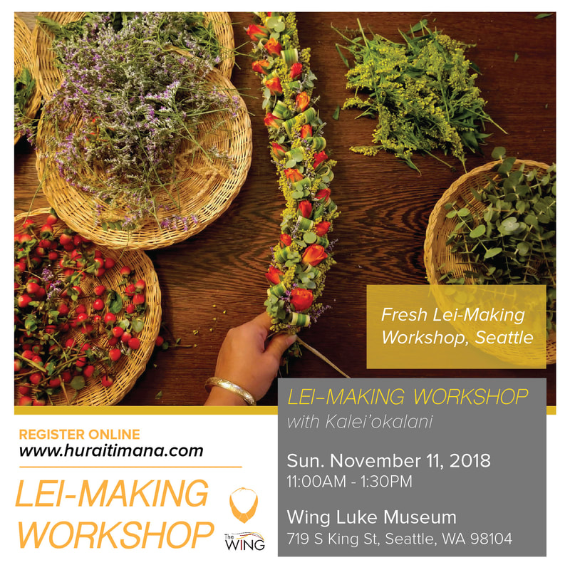 Huraiti Mana's Kalei'okalani will be celebrating the closing of Visions of Pasifika with a lei-making workshop. Join her at the Wing Luke Museum to participate in an in-depth lei-making workshop in Seattle's Chinatown-International District.
